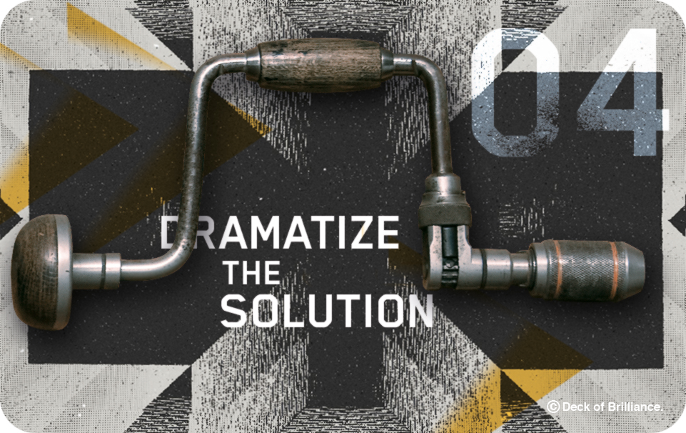 04. Dramatize the Solution