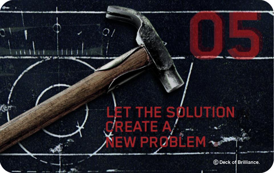 05. LAISSEZ LA SOLUTION CRÉER UN NOUVEAU PROBLÈME