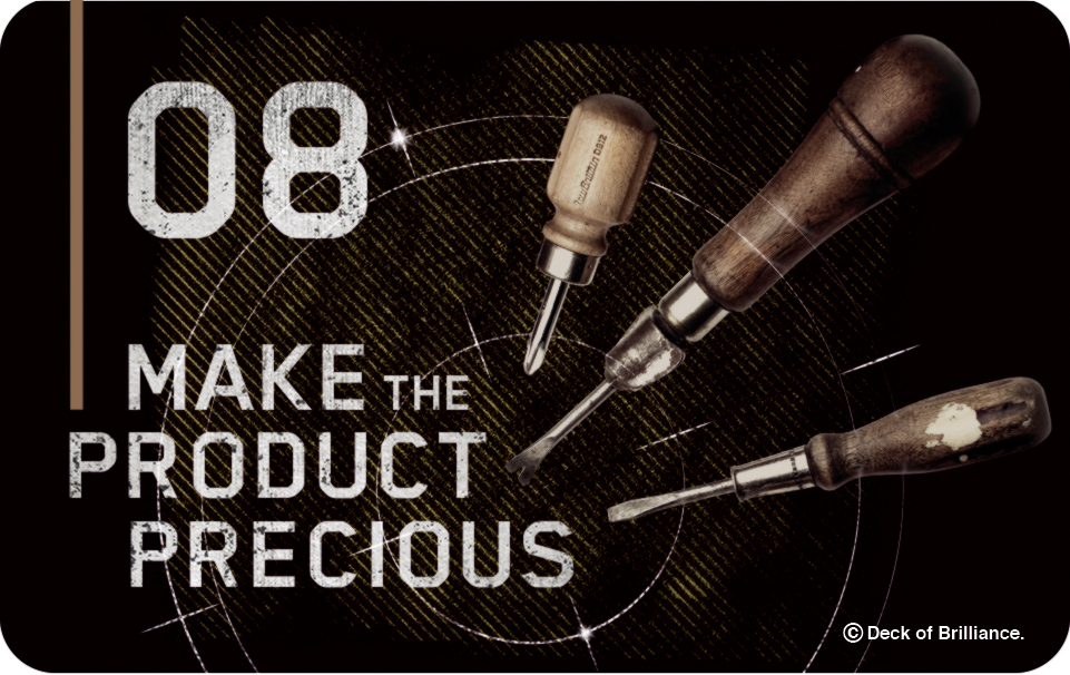 08. Make the Product Precious
