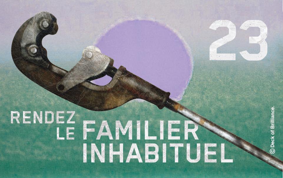 23. RENDEZ LE FAMILIER INHABITUEL