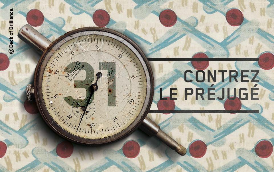 31. CONTREZ LE PRÉJUGÉ