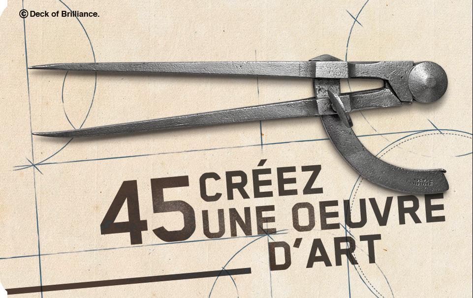 45. CRÉEZ UNE OEUVRE D'ART