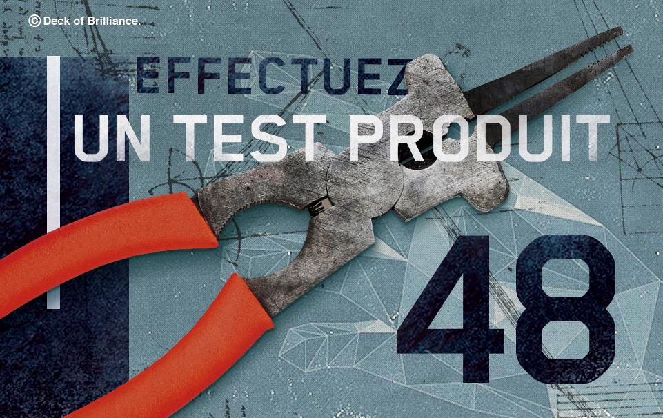 48. EFFECTUEZ UN TEST PRODUIT