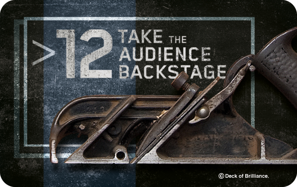 12. Take the Audience Backstage
