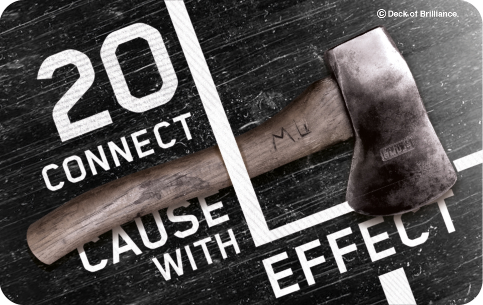 20. Connect Cause with Effect