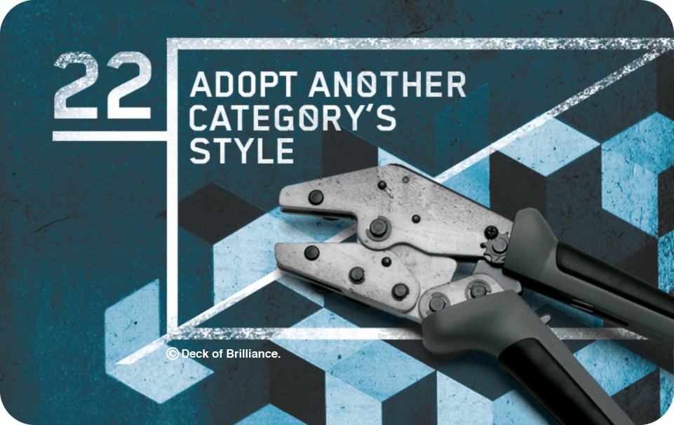 22. Adopt Another Category's Style