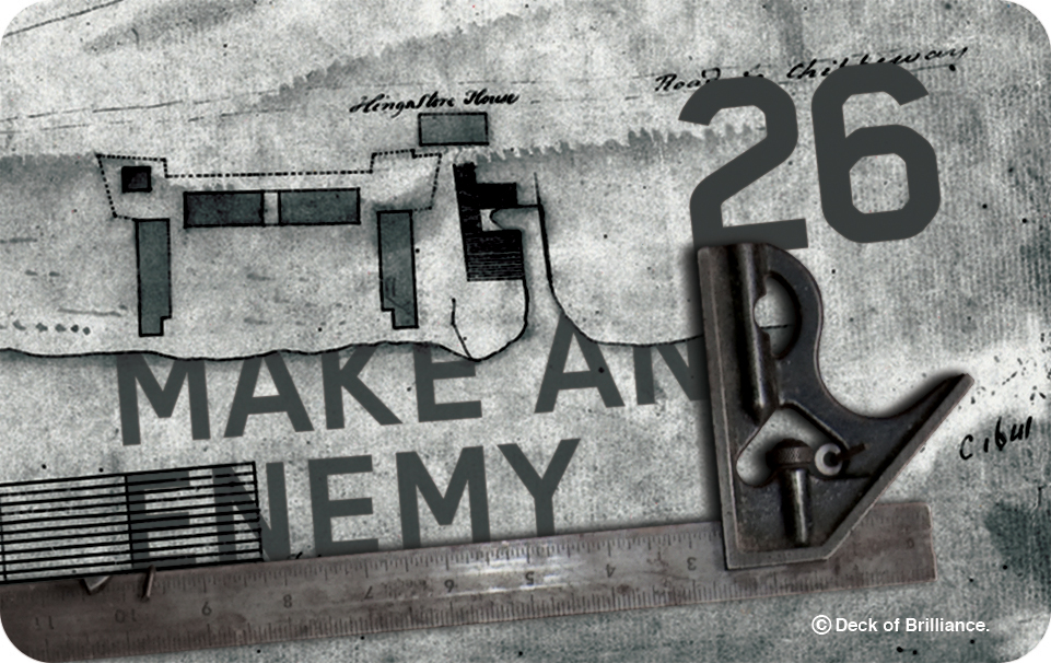 26. Make an Enemy