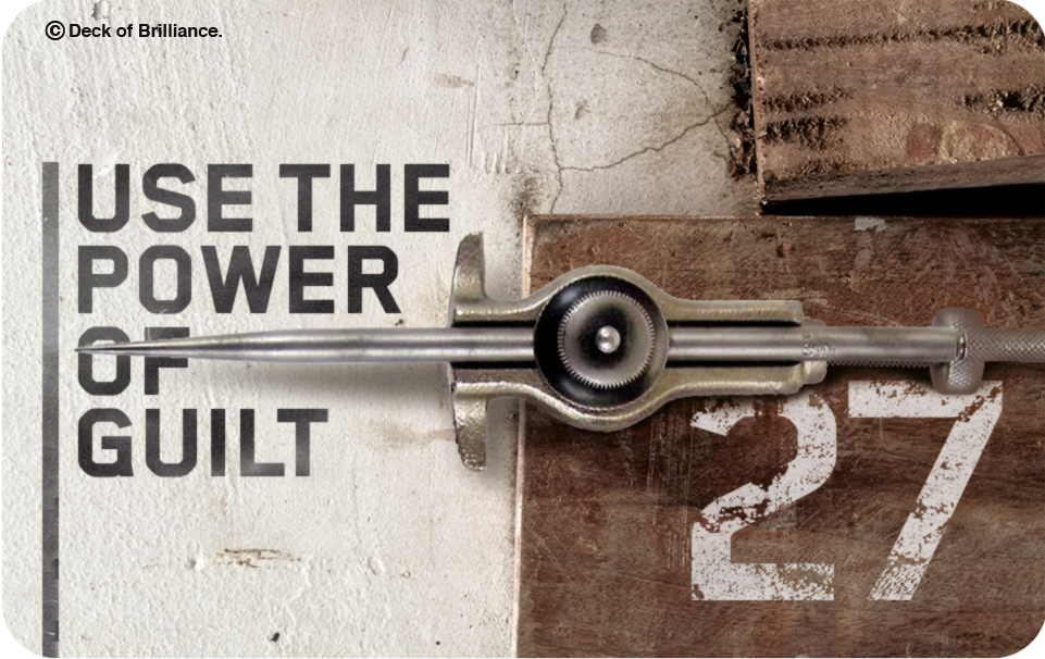 27. Use the Power of Guilt