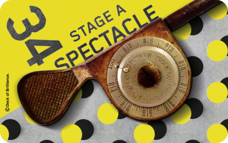 34. Stage a Spectacle