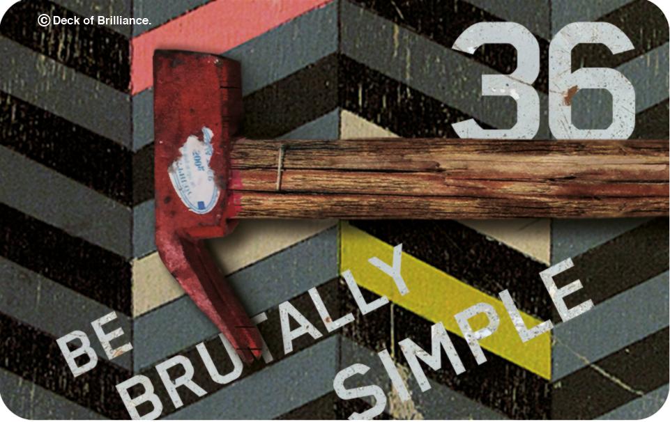 36. SOYEZ BRUTALEMENT SIMPLES