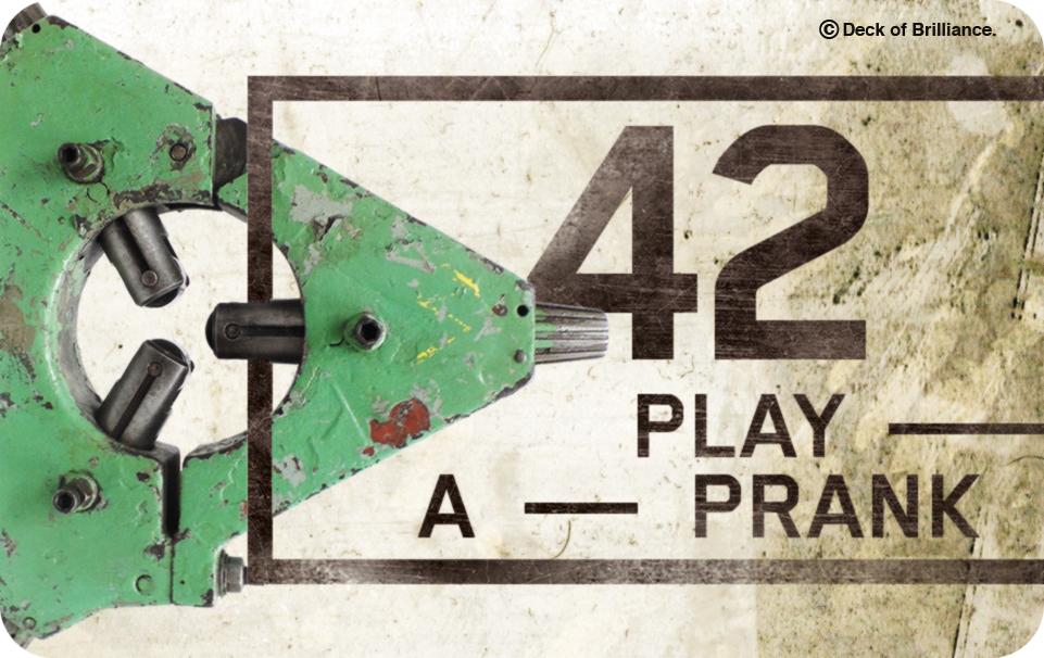42. CRÉEZ UN PRANK