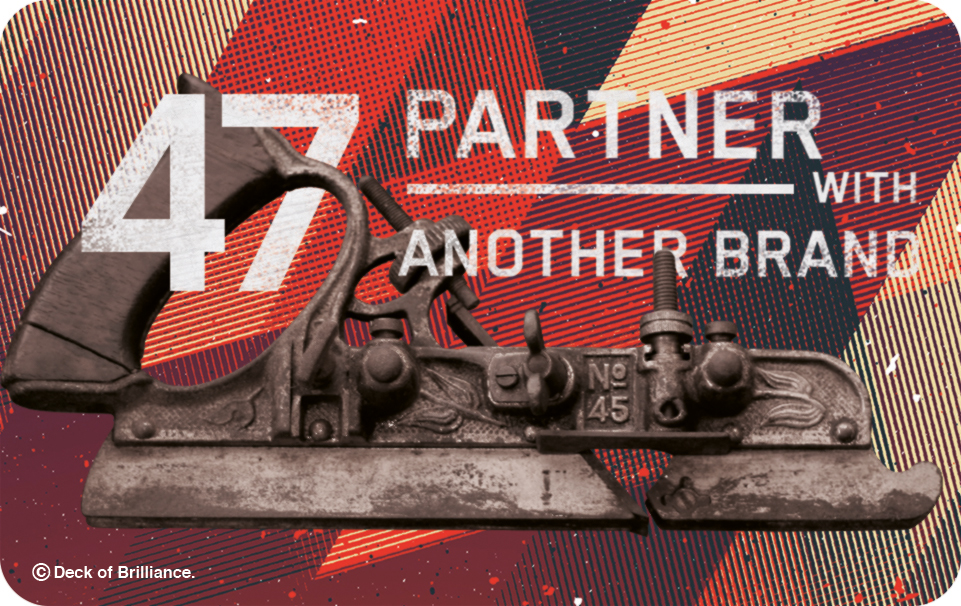 47. Partner with Another Brand
