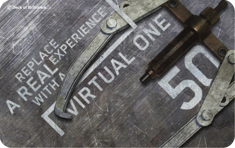 50. Replace a Real Experience With a Virtual One