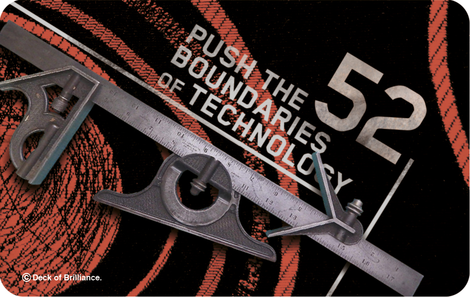 52. Push the Boundaries of Technology